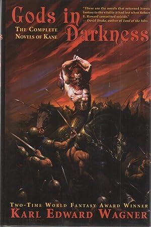 Gods in Darkness : The Complete Novels: Karl Edward Wagner