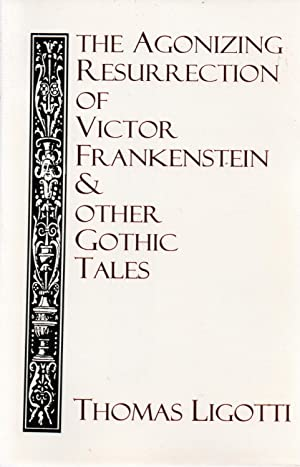 The Agonizing Resurrection of Victor Frankenstein & Other Gothic Tales SIGNED Limited Edition