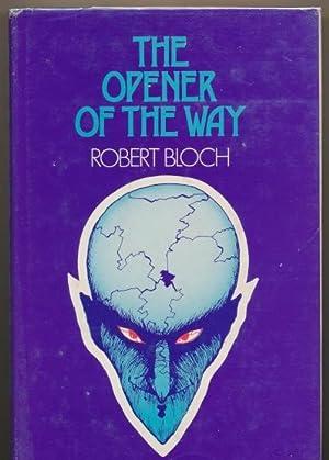 The Opener of the Way SIGNED &: Robert Bloch