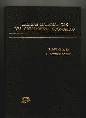 TEORIAS MATEMATICAS DEL CRECIMIENTO ECONOMICO: Edwin Burmeister - A. Rodney Dobell