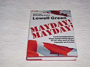 MAYDAY! MAYDAY! Curb Immigration. Stop Multiculturalism. or: Lowell Green
