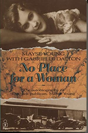 No Place for a Woman : the Autobiography of Outback Publican Mayse Young