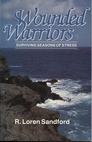 Wounded Warriors Surviving Seasons Of Stress