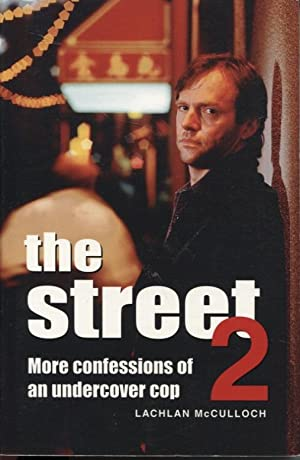 The Street 2 : More Confessions of an Undercover Cop