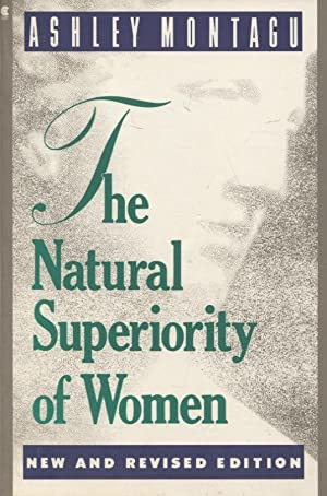 The Natural Superiority Of Women: Montagu, Ashley