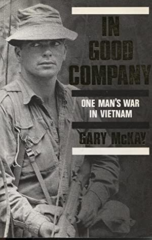IN GOOD COMPANY One Man's War in Vietnam