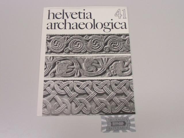 Helvetia Archaeologica 41 - Archäologie in der: Degen, Rudolf [Hrsg.]:
