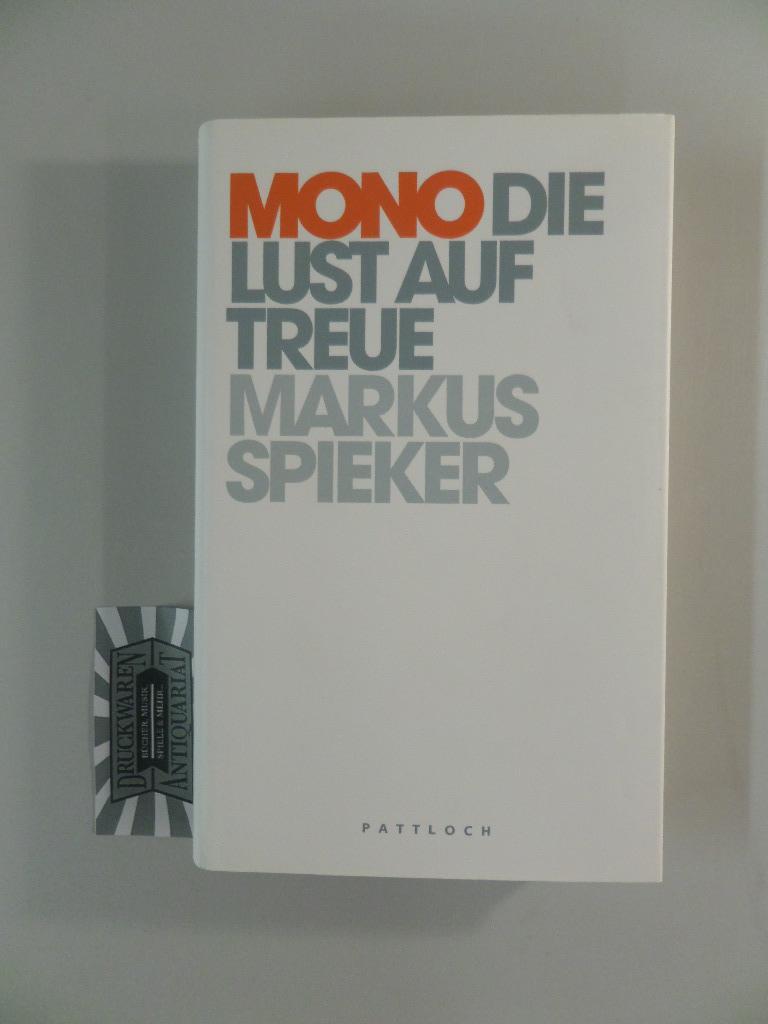Mono : die Lust auf Treue. - Spieker, Markus