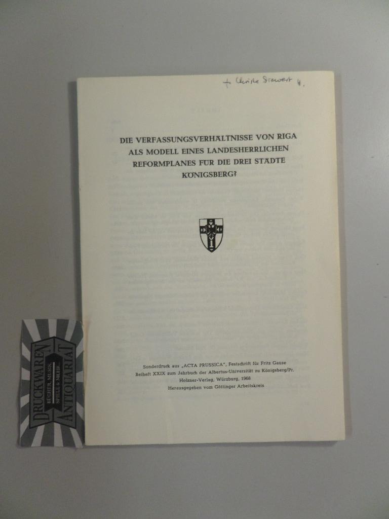 Die Verfassungsverhältnisse von Riga als Modell eines: Göttinger Arbeitskreis (Hrsg.)