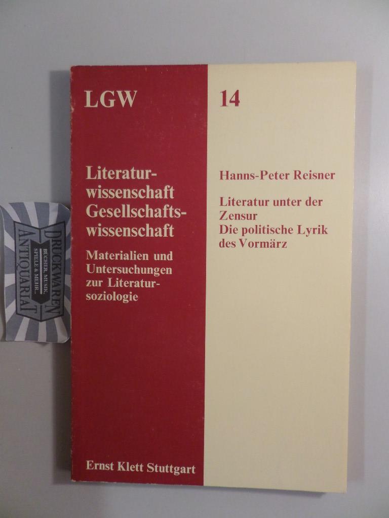 Literatur unter der Zensur : die polit.: Reisner, Hanns-Peter: