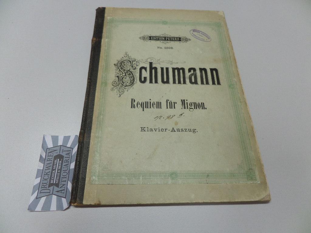Requiem für Mignon aus Goethes Wilhelm Meister - Op. 98b : Klavierauszug. Edition Peters No. 2398.