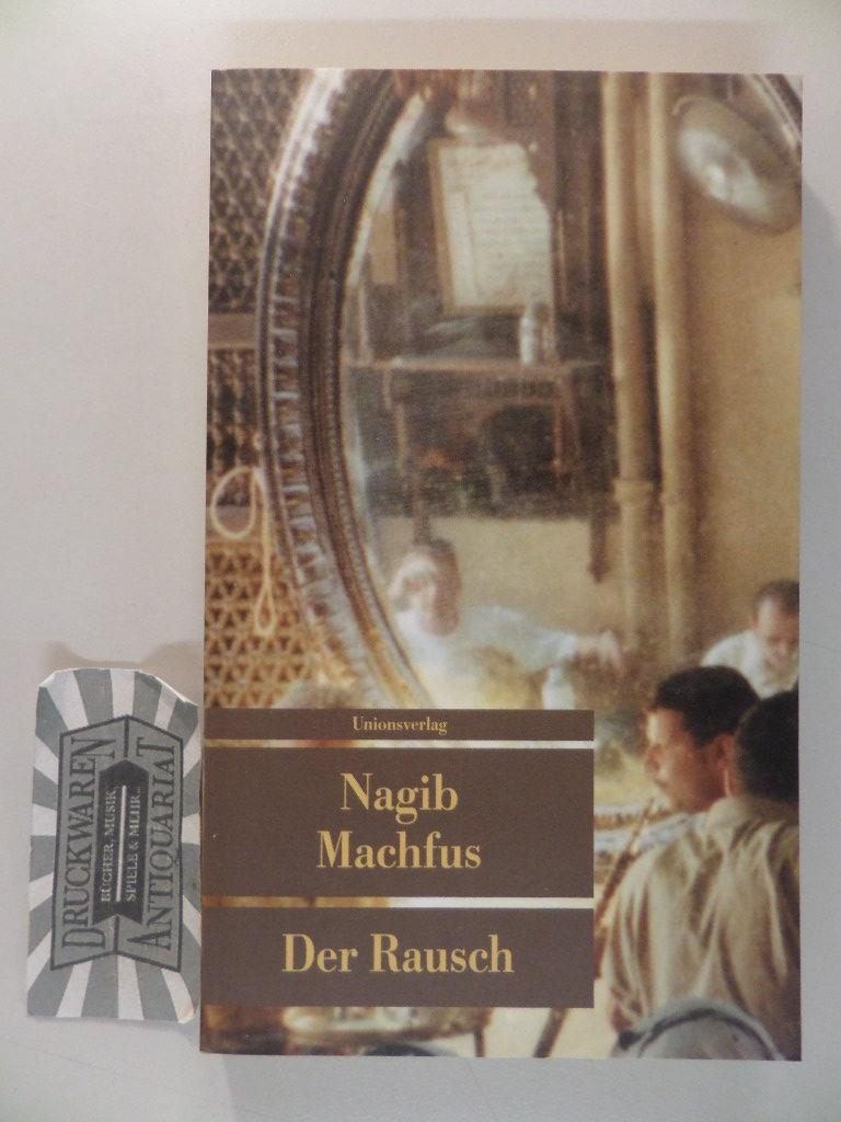 Der Rausch. Unionsverlag-Taschenbuch ; 327. - Machfus, Nagib