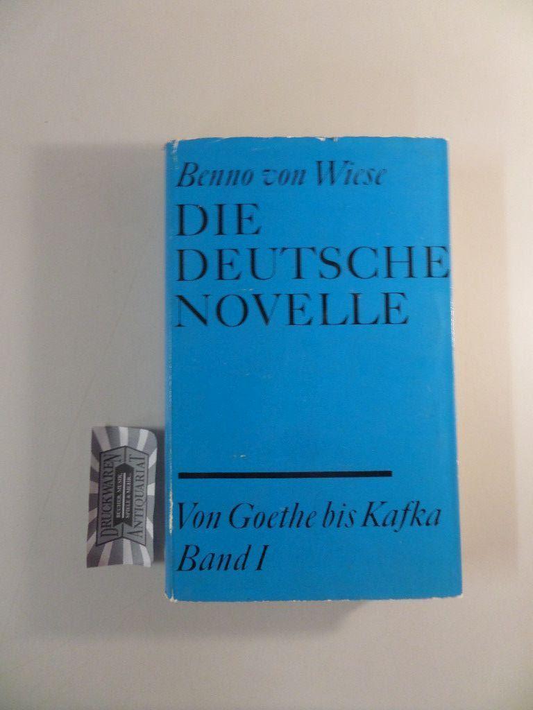 Die deutsche Novelle von Goethe bis Kafka: von Wiese, Benno