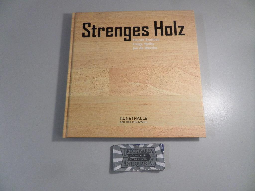 Strenges Holz : Heiner Szamida - Helga: Spanke, Daniel (Hrsg.):