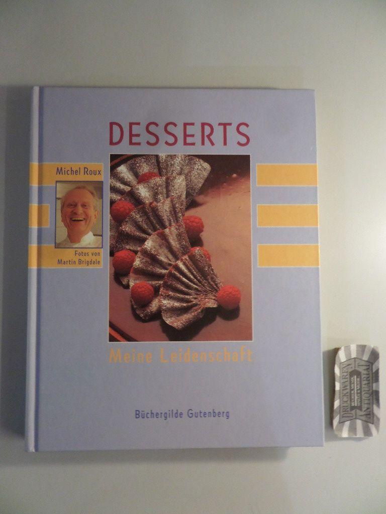 Desserts - Meine Leidenschaft.: Roux, Michel: