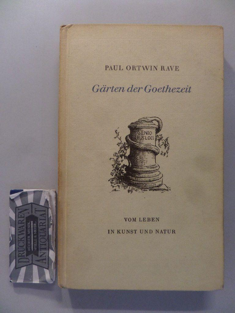 Gärten der Goethezeit. Vom Leben in Kunst: Rave, Paul O.: