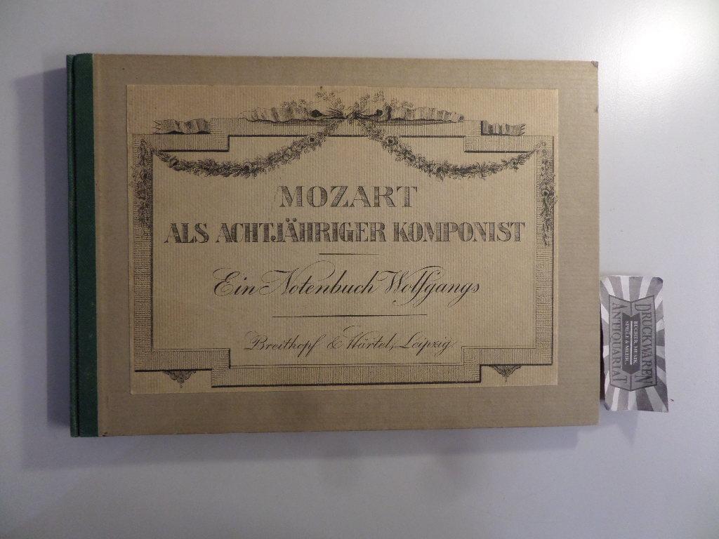 Mozart als achtjähriger Komponist - Ein Notenbuch: Schünemann, Georg: