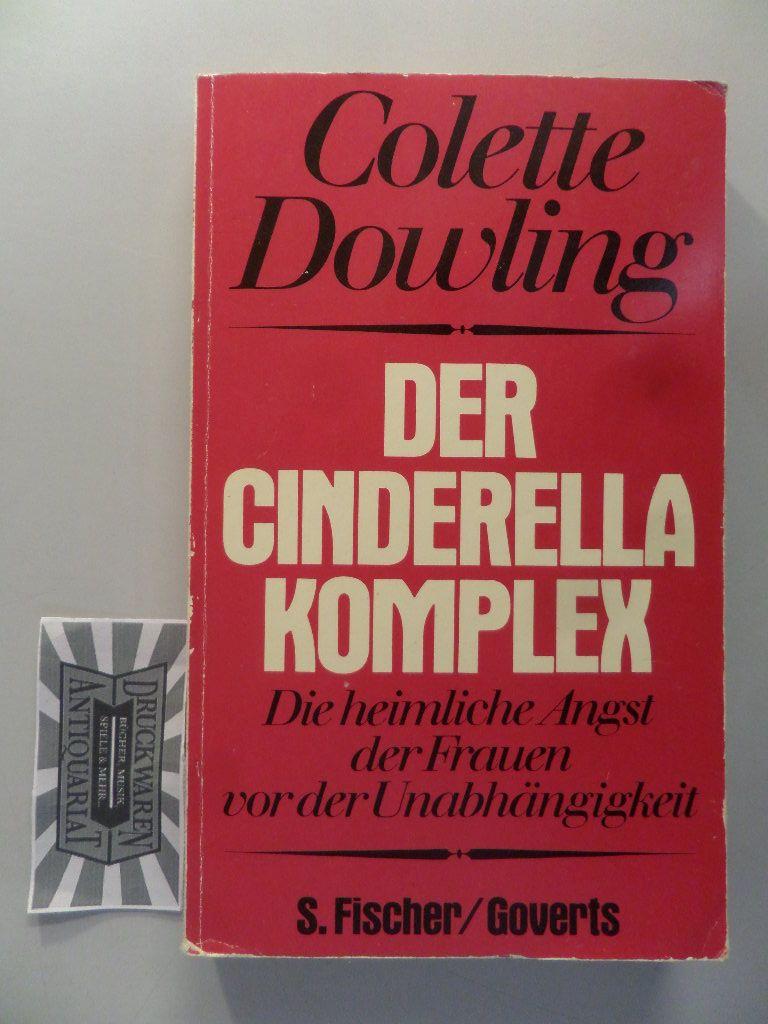 Der Cinderella-Komplex : die heimliche Angst der: Dowling, Colette: