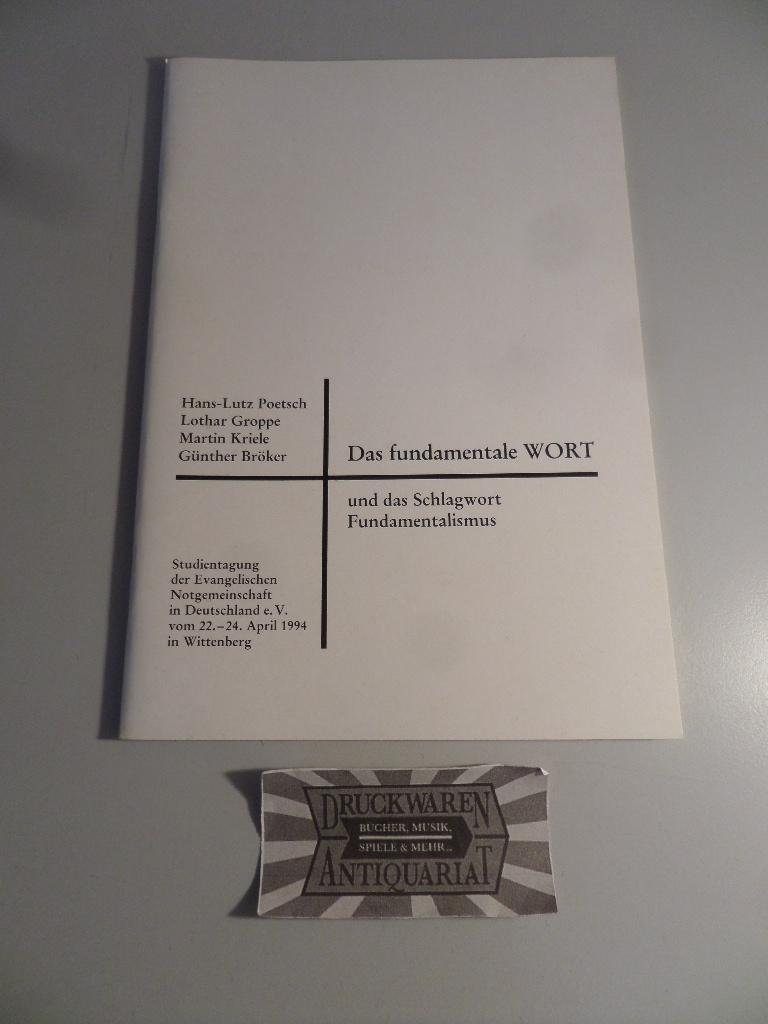 """Das fundementale WORT und das Schlagwort Fundementalismus. (Beiheft des Monatsblatts der Evagelischen Notgemeinschaft in Deutschland e.V. """"Erneuerung und Abwehr"""", Nr.58)."""