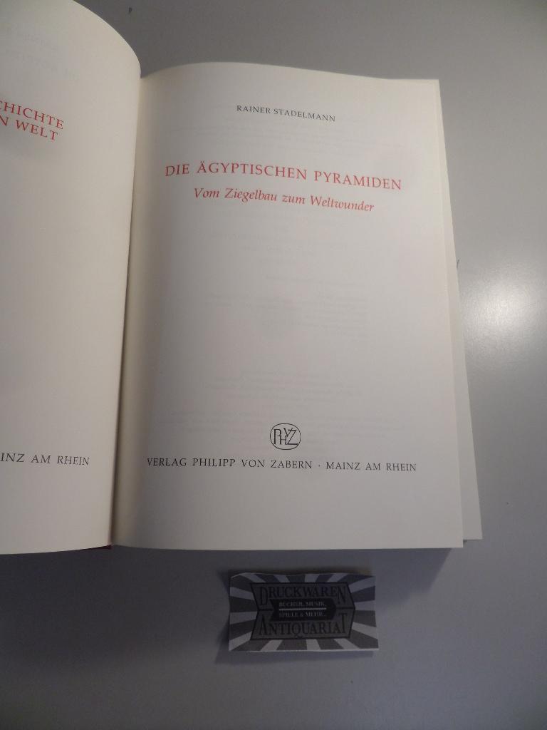 Die ägyptischen Pyramiden - Vom Ziegelbau zum Weltwunder. Kulturgeschichte der antiken Welt - Band 30. - Stadelmann, Rainer