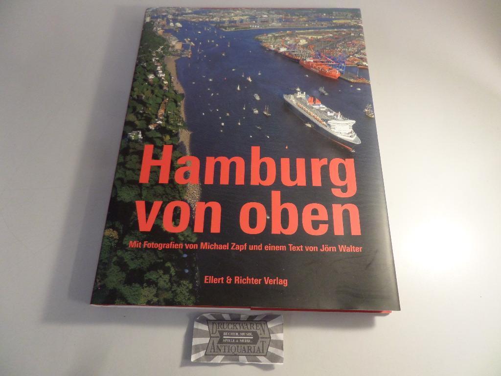 Hamburg von oben. - Zapf, Michael und Jörn Walter