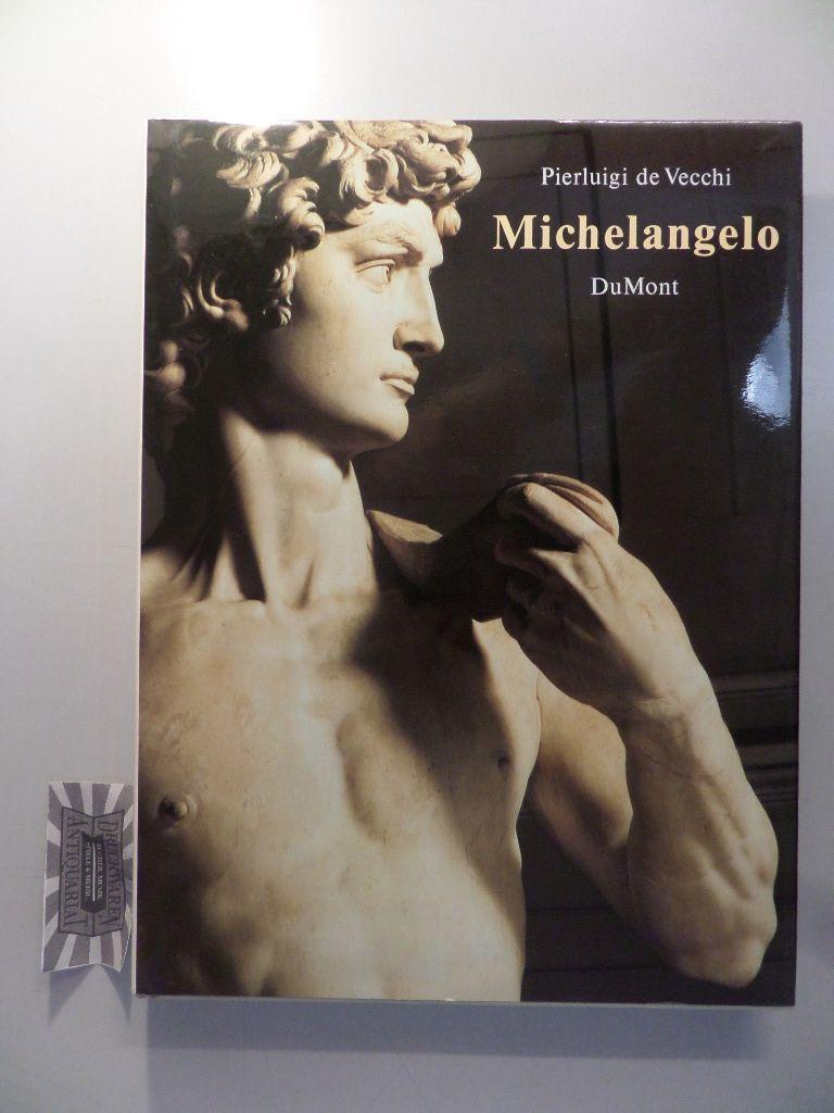 Michelangelo.: De Vecchi, Pierluigi: