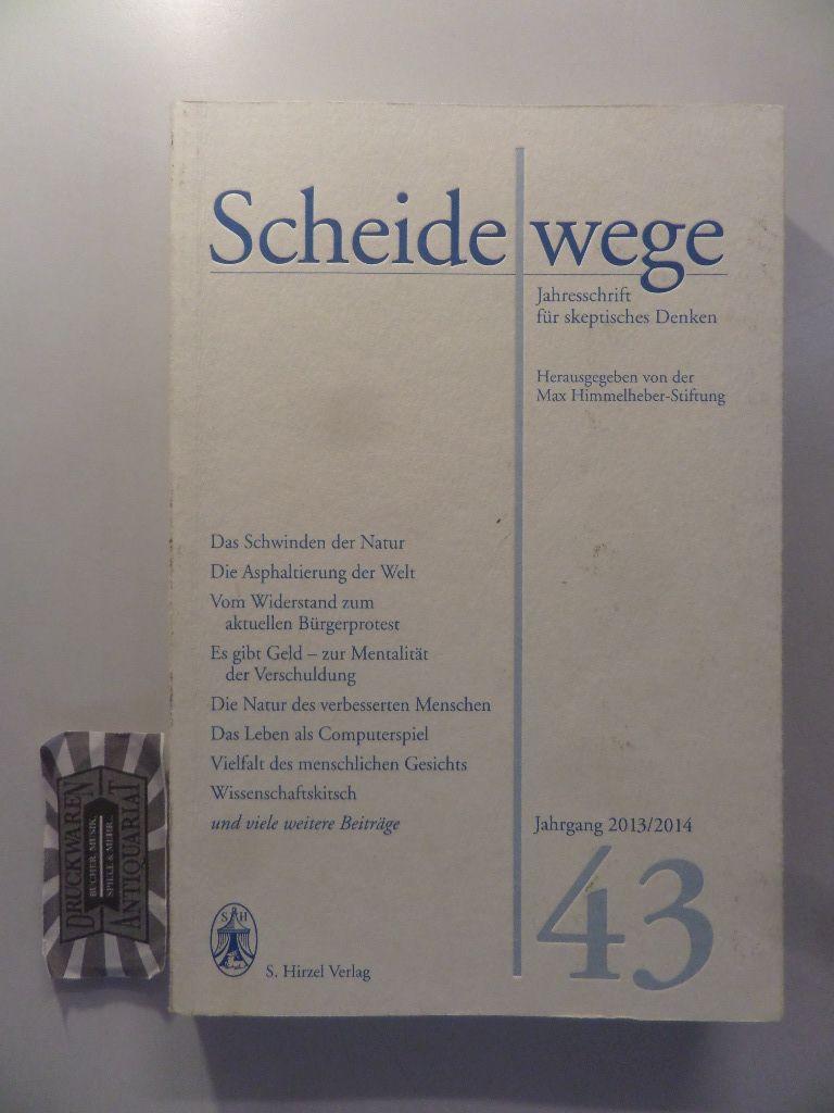 Scheidewege: Jahresschrift für skeptisches Denken. Jahrgang 43. 2013/2014.