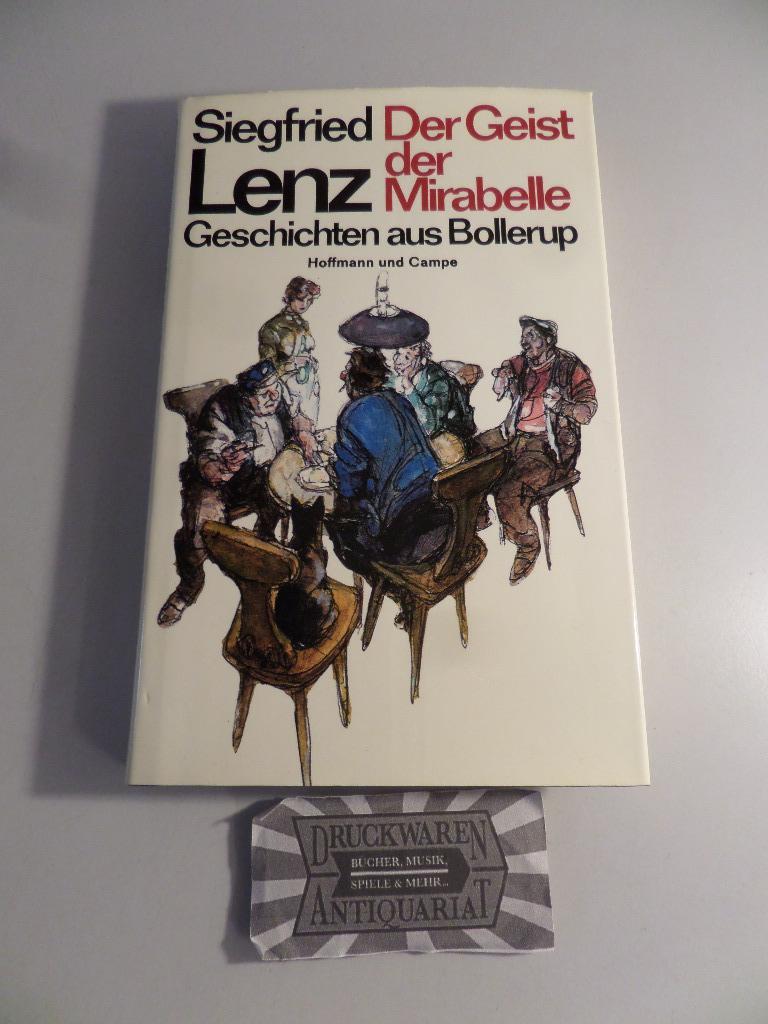Der Geist der Mirabelle. Geschichten aus Bollerup.: Lenz, Siegfried: