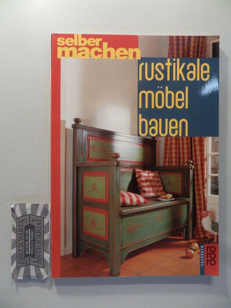 Genial Rustikale Möbel Dekoration Von Möbel Bauen.: Kollmorgen, Uwe: