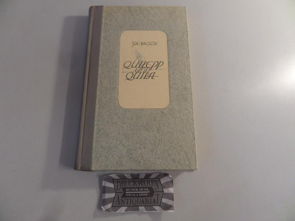 Quilepp und Quila. Ein Reiher-Roman.: Braach, Johannes Heinrich: