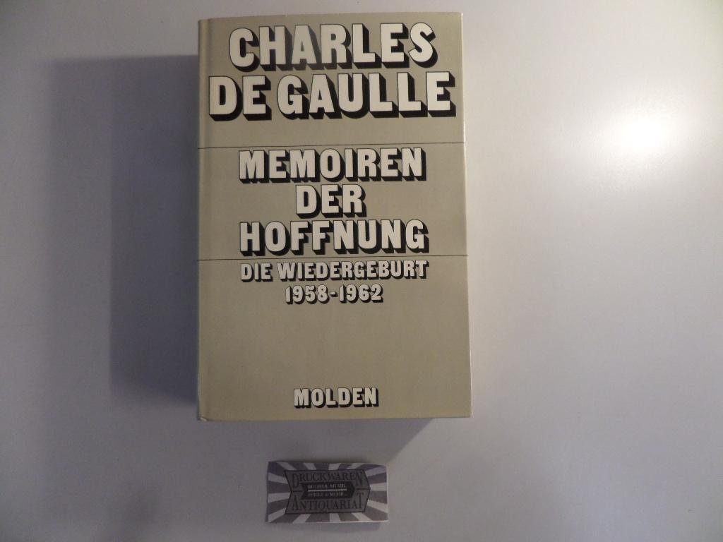 Memoiren der Hoffnung. Die Wiedergeburt 1958-1962.: Gaulle, Charles de: