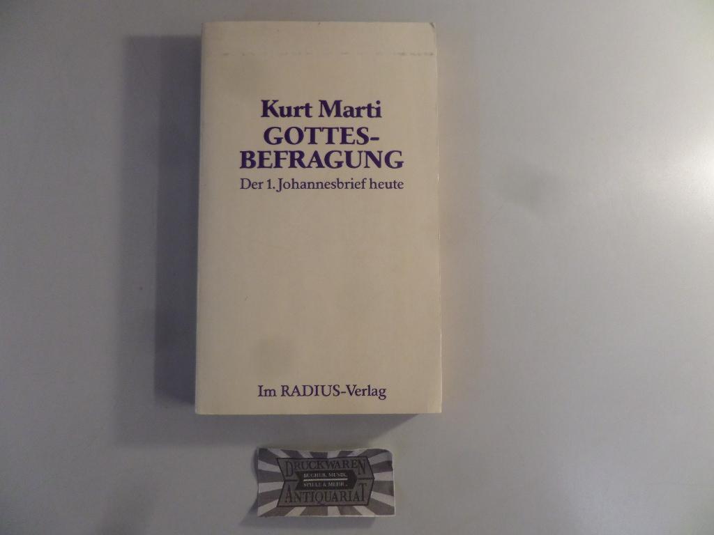 Gottesbefragung. Der 1. Johannesbrief heute. (Radius-Bücher).