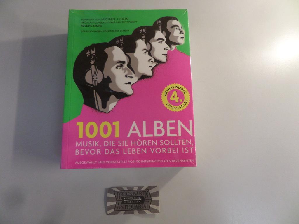 1001 Alben. Musik, die Sie hören sollten,: Dimery, Robert [Hrsg.]: