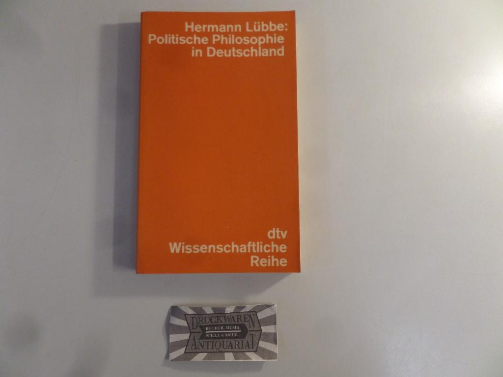 Politische Philosophie in Deutschland: Studien zu ihrer Geschichte. dtv ; 4154 : Wiss. Reihe.