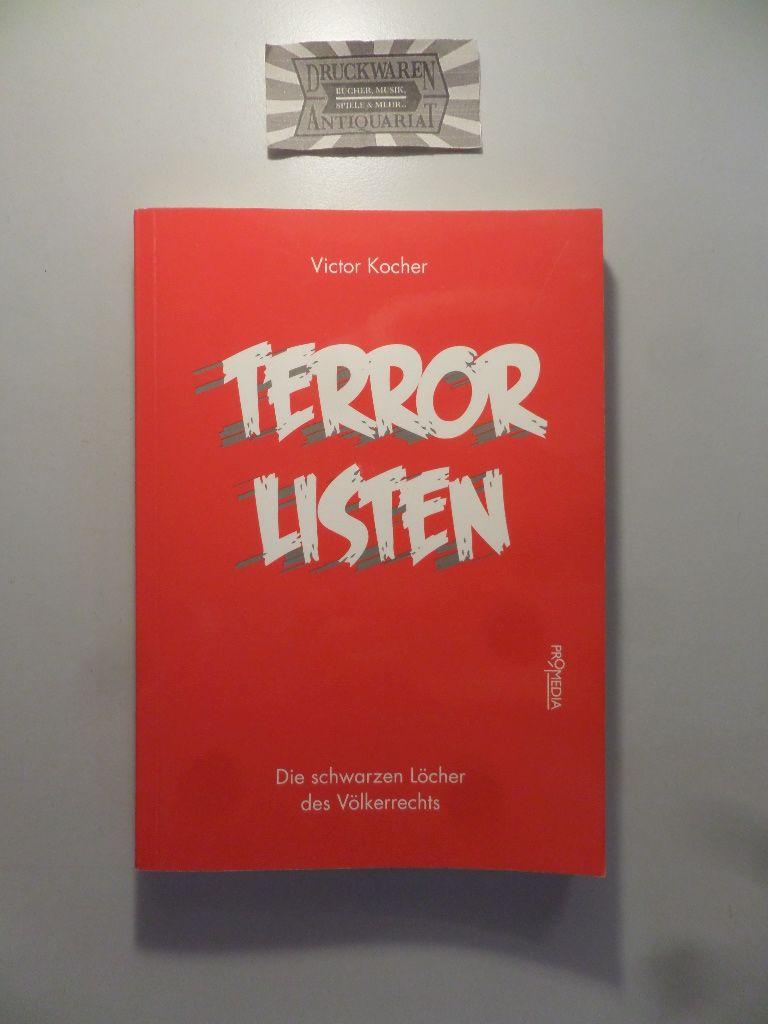 Terrorlisten. Die schwarzen Löcher des Völkerrechts. - Kocher, Victor