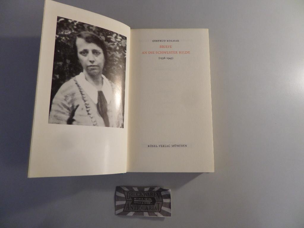 Briefe an die Schwester Hilde (1938 - 1943). - Kolmar, Gertrud und Zeitler, Johanna (Hrsg.)