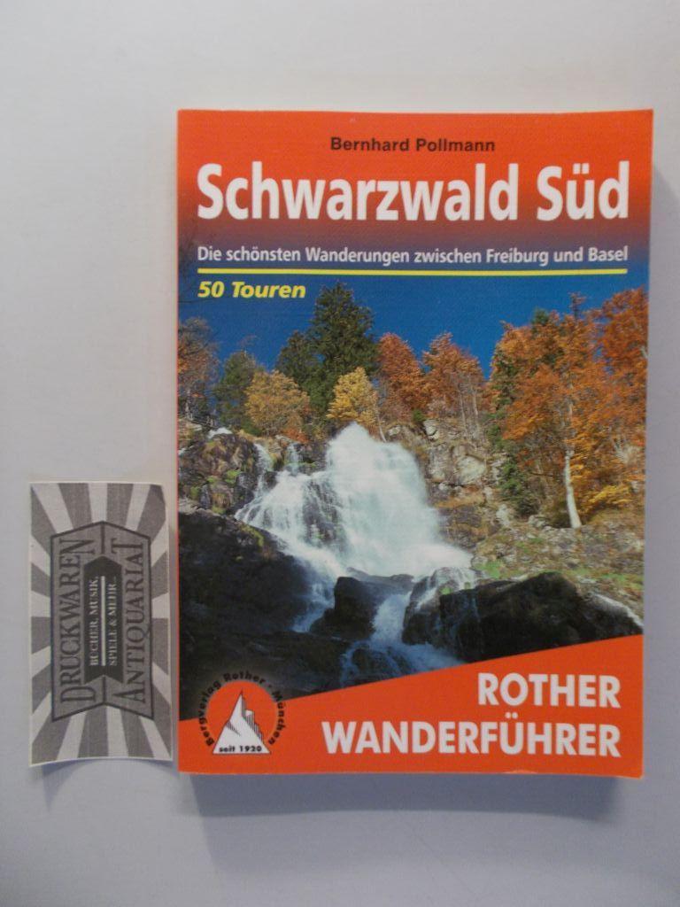 Schwarzwald Süd mit Westweg und Schluchtensteig. 50 ausgewählte Wanderungen zwischen Freiburg, Basel und Waldshut.