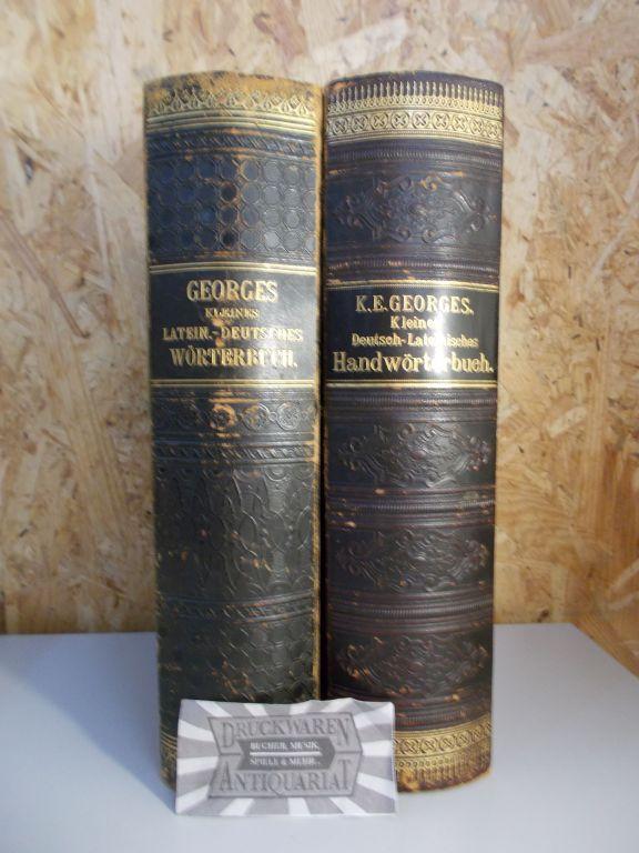 Kleines Lateinisch-Deutsches Handwörterbuch [2 Bd. komplett]. Deutsch-Lateinischer: Georges, Karl Ernst: