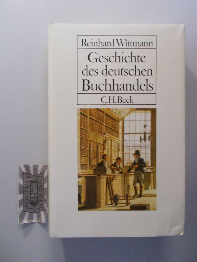 Geschichte des deutschen Buchhandels. Ein Überblick.: Wittmann, Reinhard:
