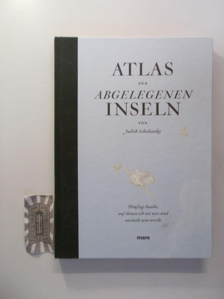 Atlas der abgelegenen Inseln: Fünfzig Inseln, auf: Schalansky, Judith: