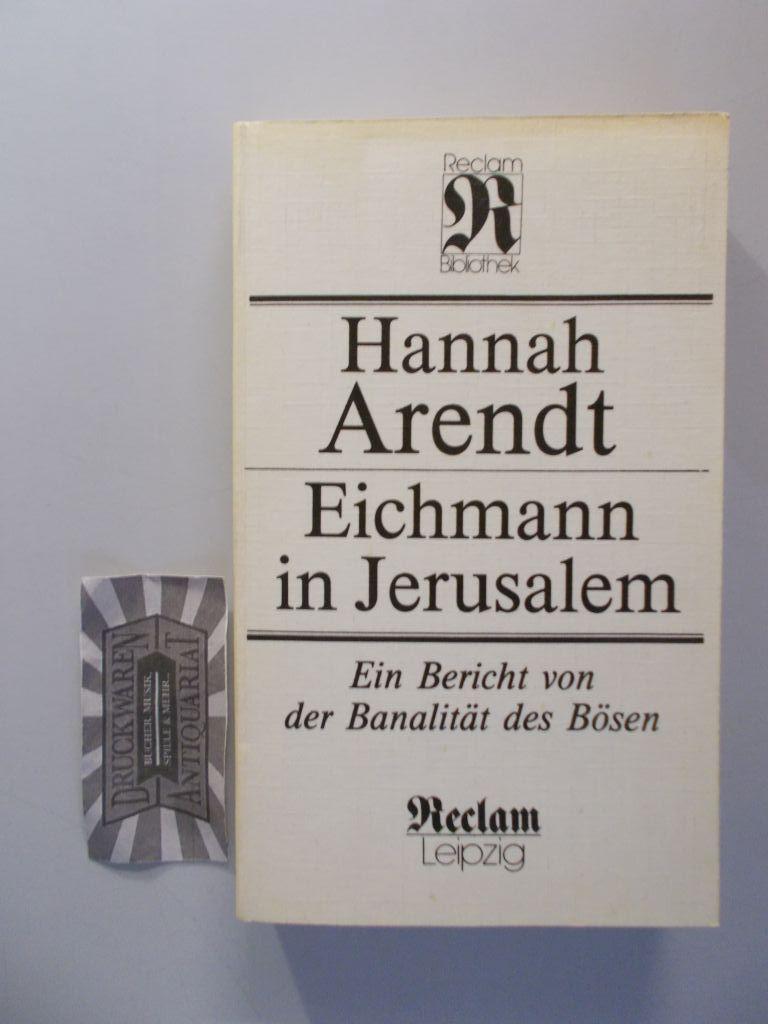 Eichmann in Jerusalem. Ein Bericht von der: Arendt, Hannah: