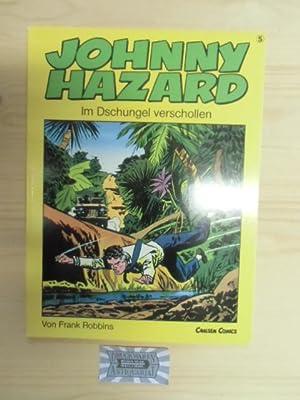 Johnny Hazard, Band 5: Im Dschungel verschollen.: Robbins, Frank: