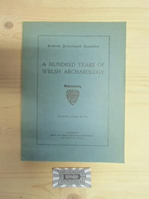 A hundred years Welsh Archaeology. Centenary Volume,: Nash-Williams, V.E. and