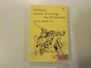 William, Count of Orange: Four Old French: Price, Glanville, Lynette