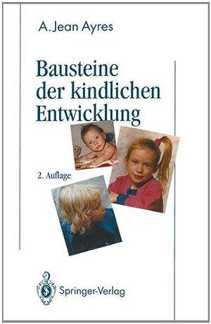 Bausteine der kindlichen Entwicklung - Die Bedeutung: Ayres, A.Jean: