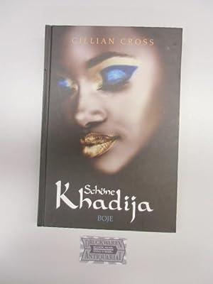 Schöne Khadija.: Cross, Gillian: