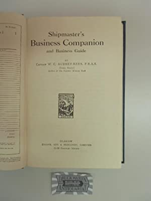 Shipmaster's Business Companion and Business Guide.: Aubrey-Rees, W.C.: