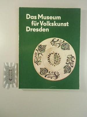 Das Museum für Volkskunst, Dresden.: Just, Johannes [Bearb.]: