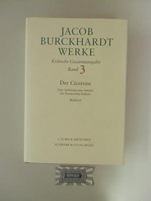Der Cicerone. Eine Anleitung zum Genuss der: Burckhardt, Jacob: