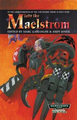 Into the Maelstrom. Warhammer 40, 000 stories.